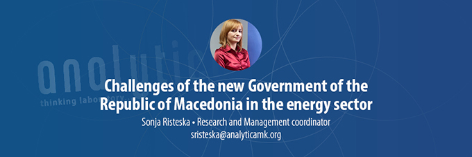 Challenges of the new Government of the Republic of Macedonia in the energy sector
